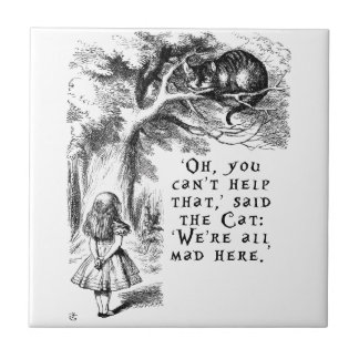 We're all mad here - Cheshire cat Small Square Tile