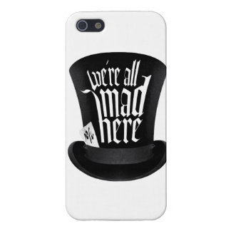 We're All Mad Here Cover For iPhone 5/5S