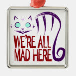 We're All Mad Here Silver-Colored Square Decoration