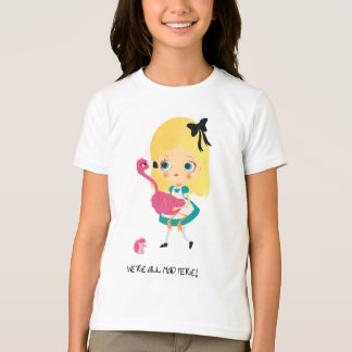 We're all mad here! Girl tshirt