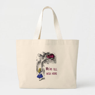 We're All Mad Here Large Tote Bag