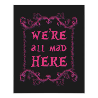 """We're All Mad Here Poster 16"""" x 20"""""""
