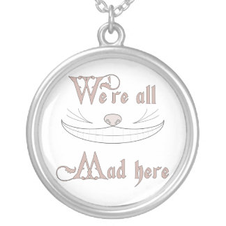 We're All Mad Here Silver Plated Necklace