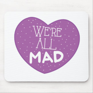 we're all mad purple heart mouse pad