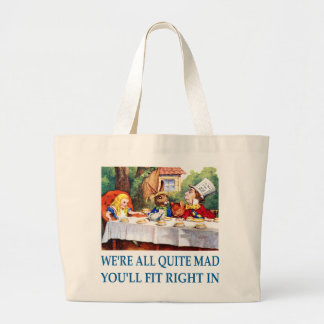 WE'RE ALL  QUITE MAD LARGE TOTE BAG