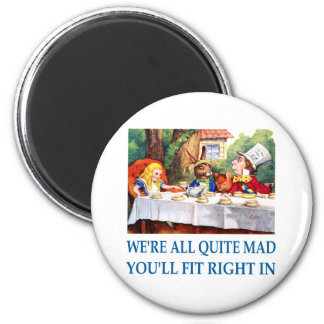WE'RE ALL  QUITE MAD MAGNET