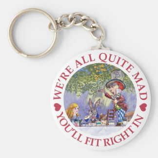 We're All Quite Mad, You'll Fit Right In! Basic Round Button Key Ring