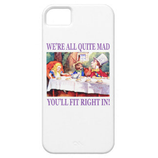 We're All Quite Mad, You'll Fit Right In iPhone 5 Cover