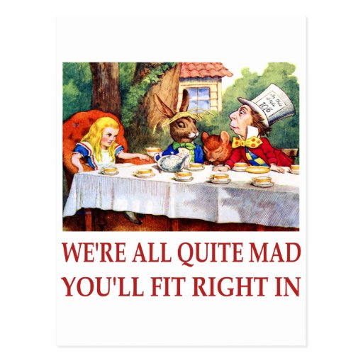 WE'RE ALL QUITE MAD, YOU'LL FIT RIGHT IN POSTCARD