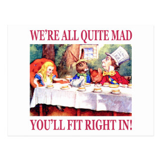 We're All Quite Mad, You'll Fit Right In! Post Cards