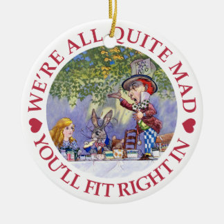 We're All Quite Mad, You'll Fit Right In! Round Ceramic Decoration