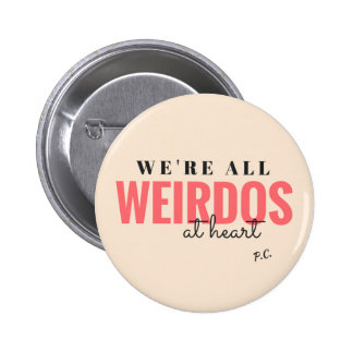 We're All Weirdos At Heart Badge