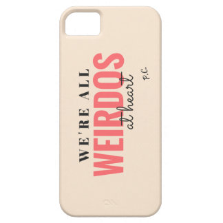 We're All Weirdos At Heart Case Barely There iPhone 5 Case