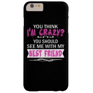 We're both crazy... barely there iPhone 6 plus case