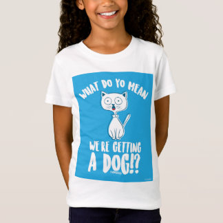 We're Getting a Dog Shirt