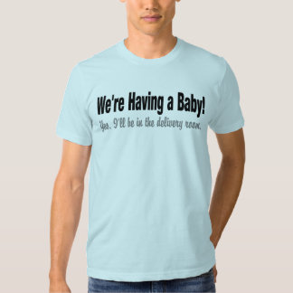 We're Having a Baby Shirts