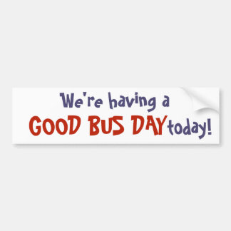 We're having a good bus day today! sticker