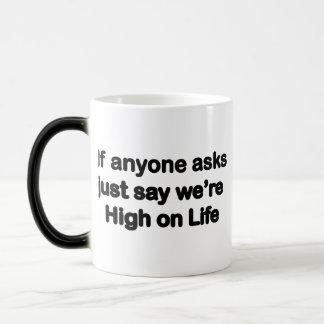 We're High On Life Magic Mug