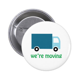 Were Moving Pinback Button