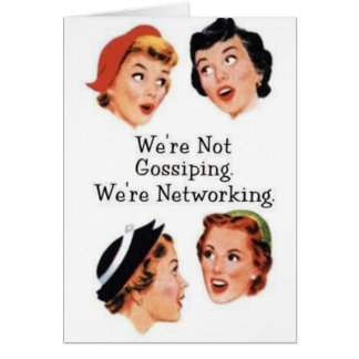 We're networking--NOT gossiping!! Greeting Card