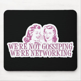 We're Not Gossipping We're Networking Pink Mouse Mat