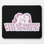 We're Not Gossipping We're Networking Pink Mouse Pad