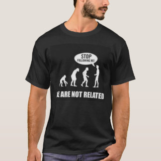 We're Not Related Evolution T-Shirt