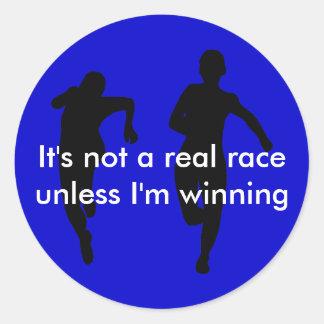 We're not running a real race unless I'm winning Round Sticker