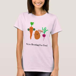 We're Rooting For You Shirt