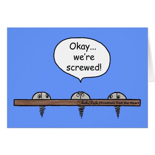 We're Screwed! cartoon -Three screws Card