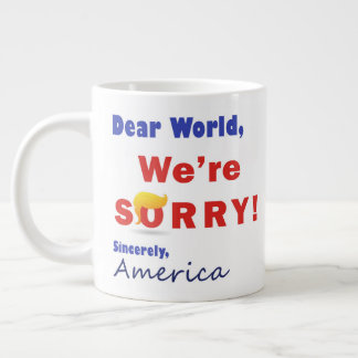 We're Sorry About Trump - Coffee Mug
