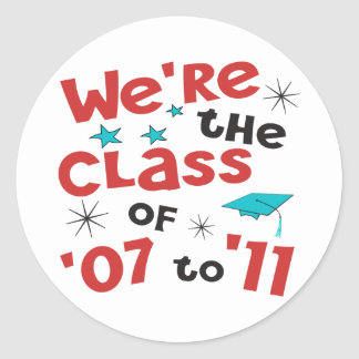 We're the Class of 07 to 11 Round Sticker