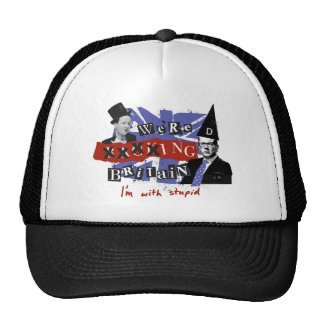 we're xxxxing Britain, I'm with stupid Cap
