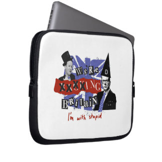 we're xxxxing Britain, I'm with stupid Laptop Sleeve