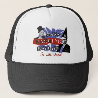 we're xxxxing Britain, I'm with stupid Trucker Hat