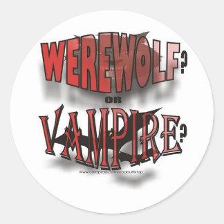 WEREWOLF OR VAMPIRE ROUND STICKER