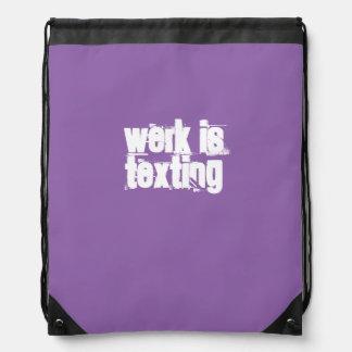 Werk is texting drawstring bag