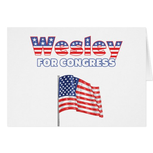 Wesley for Congress Patriotic American Flag Greeting Card