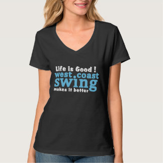 West Coast Swing Makes it Better Shirts