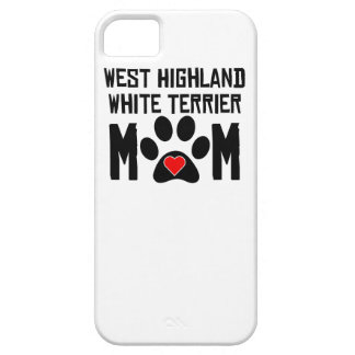 West Highland White Terrier Mom iPhone 5 Cover