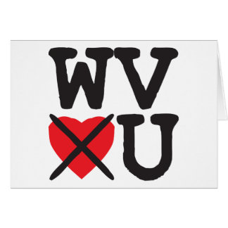 West Virginia Hates You Greeting Card