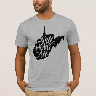 """West Virginia """"Y'all Means All"""" Equality T-Shirt"""