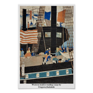 Western traders loading cargo by Utagawa,Sadahide Posters