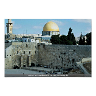 Western wall with Dome of the Rock, Jerusalem, Isr Poster