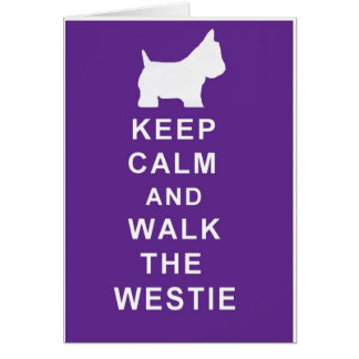 Westie Birthday Card Keep Calm Style