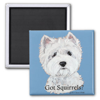 Westie  Got Squirrels? Magnet