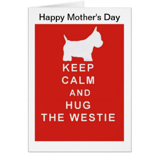 Westie Mother s Day Card Mum Mom wife Keep Calm Greeting Card