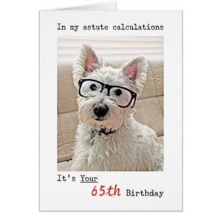 Westie's Calculations, It's Your 65th Birthday Greeting Card