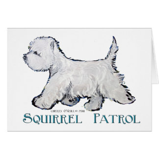 Westie Squirrel Patrol Greeting Card