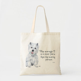 Westie Wisdom - The average Dog is a nicer person Tote Bag